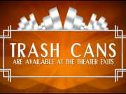 Trash cans are available at the theater exit